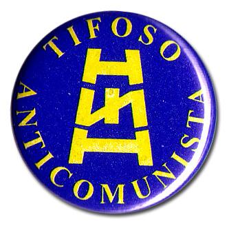 BOTTON TIFOSO ANTICOMUNISTA Pins & Stickers