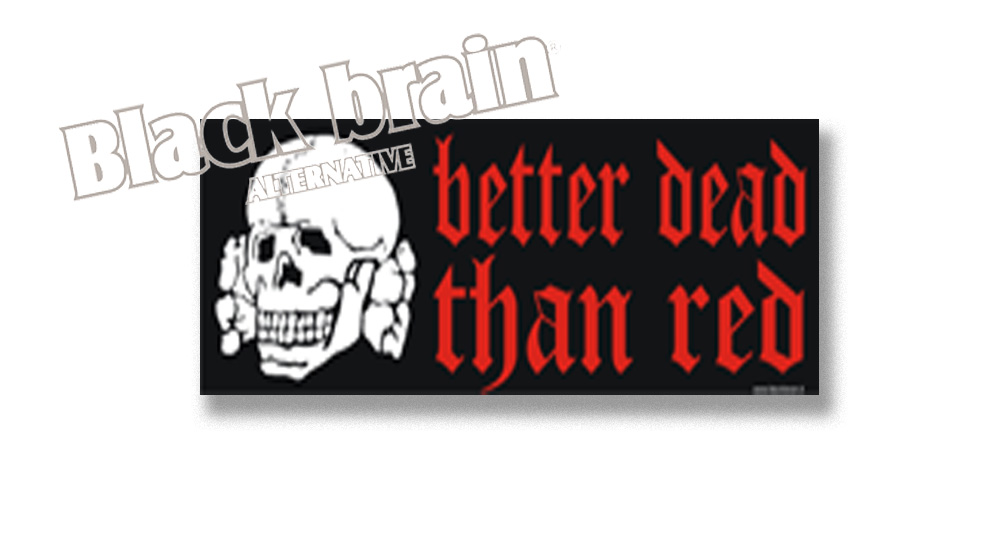 BETTER DEAD THAN RED Pins & Stickers
