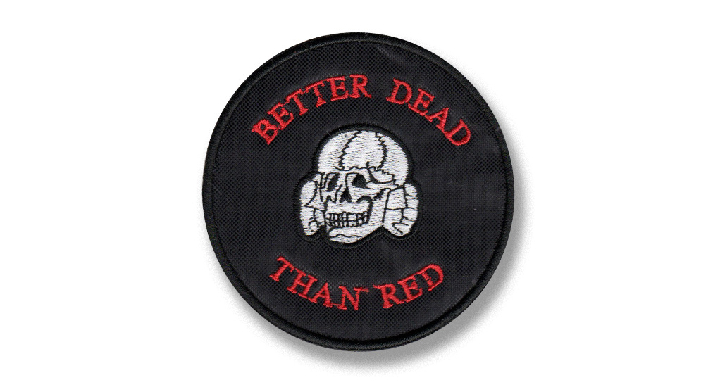 BETTER DEAD THAN RED Patches