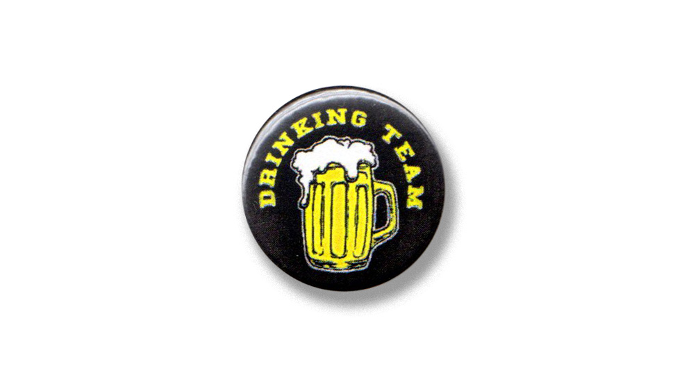 BUTTON PIN DRINKING TEAM Pins & Stickers
