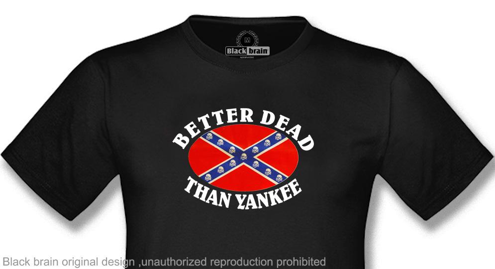BETTER DEAD THAN YANKEE