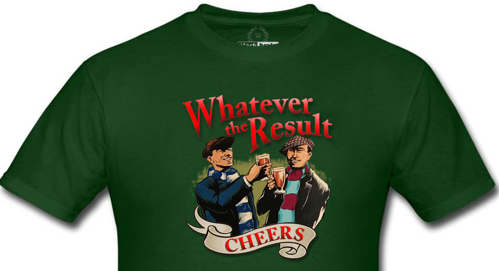 WHATEVER THE RESULT GREEN T-shirts